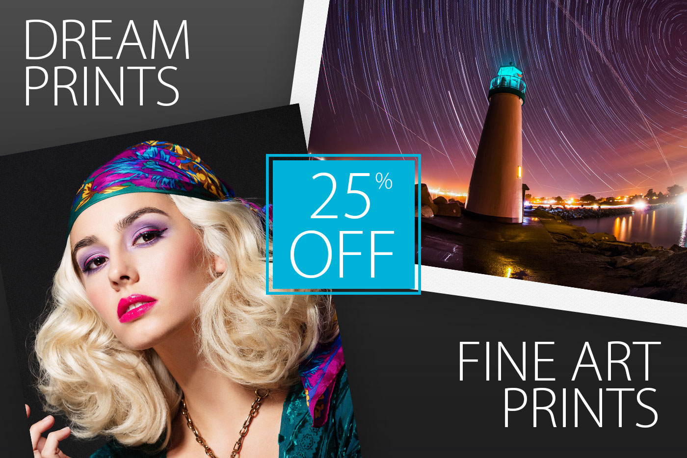 25% Off% Off Dream Prints & Fine Art Prints!